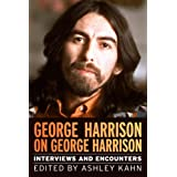 George Harrison on George Harrison: Interviews and Encounters (Musicians in Their Own Words)