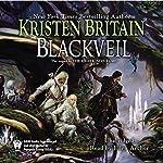 Blackveil: Book Four of Green Rider | Kristen Britain