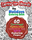 The Holiday Coloring Book for Adults: The Adult Coloring Book of 60 Different Stress Relieving Patterns for Christmas, Halloween, Easter, Valentines ? ... & Coloring Books for Children) (Volume 5)