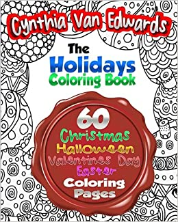 Amazon The Holiday Coloring Book For Adults Adult Of 60 Different Stress Relieving Patterns Christmas Halloween Easter