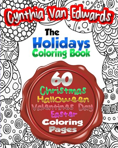 The Holiday Coloring Book for Adults: The Adult Coloring Book of 60 Different Stress Relieving Patterns for Christmas, Halloween, Easter, Valentines ? ... & Coloring Books for Children) (Volume 5)]()