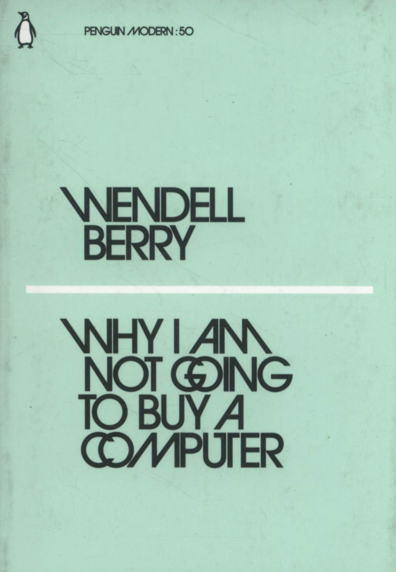 Why I Am Not Going to Buy a Computer (Penguin Modern) Paperback – 22 Feb  2018