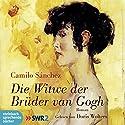 Die Witwe der Brüder van Gogh Hörbuch von Camilo Sánchez Gesprochen von: Doris Wolters