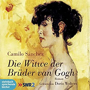 Die Witwe der Brüder van Gogh Hörbuch