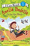 Amelia Bedelia Is for the Birds (I Can Read Level 1)