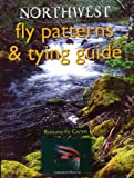 Northwest Fly Patterns and Tying Guide, Rainland Fly Casters, 1571882839