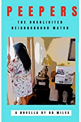 Peepers: The Unsolicited Neighborhood Watch Kindle Edition