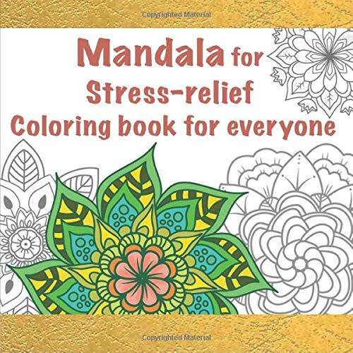 - Mandala For Stress-Relief Coloring Book For Everyone: 50 Pages Of Unique  And Beautiful Mandalas To Color: T, Jay: 9798674572947: Amazon.com: Books