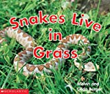 Snakes Live in Grass, Melvin Berger and Gilda Berger, 043947177X