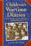 img - for Children's Wartime Diaries: Secret Writings from the Holocaust and World War II book / textbook / text book