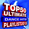 Top 50 Ultimate Dance Hits! Playlist 2015 [Clean]