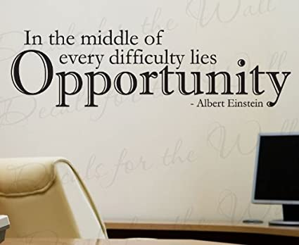 Wall Decal Letters Albert Einstein In Difficulty Lies Opportunity Office  Inspirational Motivational Achievement Success