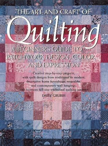 Art and Craft of Quilting: A Beginner's Guide to Patchwork Design, Color (Daisy 04 Color)