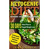 Ketogenic Diet: Ketogenic Cookbook for Beginners: 30 Days Meal Plan to  Rapid Weight Loss: 50 Ketogenic Recipes with Nutrition Breakdown (keto, ketosis, ... diabetes diet, paleo diet, low carb diet)