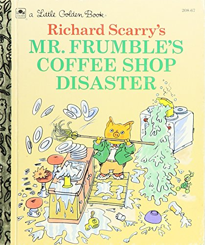 Price comparison product image Richard Scarry's Mr. Frumble's Coffee Shop Disaster (A Little Golden Book)