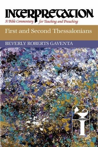 First and Second Thessalonians (Interpretation A Bible Commentary for Teaching & Preaching) [Gaventa, Beverly Roberts] (Tapa Dura)