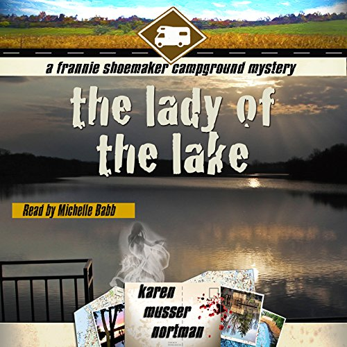 The Lady of the Lake: The Frannie Shoemaker Campground Mysteries, Volume 4