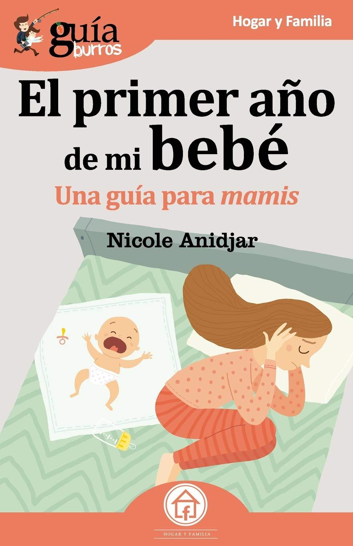 GuíaBurros El primer año de mi bebe: Una guía para mamis ...