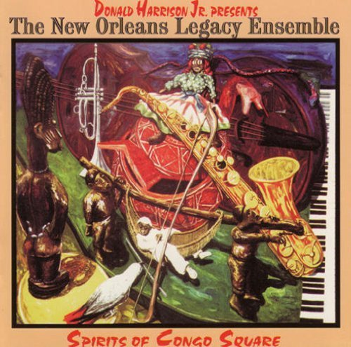 (Spirits Of Congo Square by Donald Harrison Jr., New Orleans Legacy Ensemble (2000-03-07))