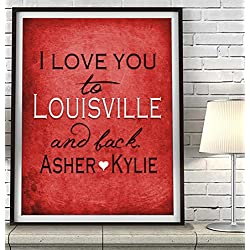 """I Love You to Louisville and Back"" Kentucky ART PRINT, Customized & Personalized UNFRAMED, Wedding gift, Valentines day gift, Christmas gift, Graduation gift, All Sizes"