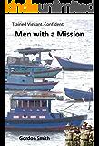 Men With a Mission: Trained, Vigilent, Confident