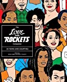 Love and Rockets: The Love and Rockets Companion: 30 Years and Counting