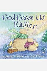God Gave Us Easter (God Gave Us Series) Kindle Edition
