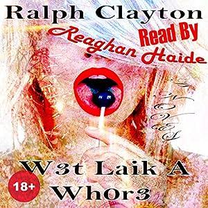 W3t Laik a Wh0r3 Audiobook