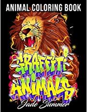 Graffiti Animals: An Adult Coloring Book with Badass Animal Drawings, Stress Relieving Doodles, and Street Art with Attitude!