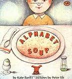 Alphabet Soup, Kate Banks, 0679867236