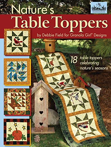 Granola Girl Designs Nature's Table Toppers: 18 Table Toppers Celebrating Nature's Seasons