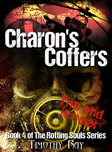 Amazon charons coffers the rotting souls series book 4 ebook charons coffers the rotting souls series book 4 by ray timothy a fandeluxe Image collections