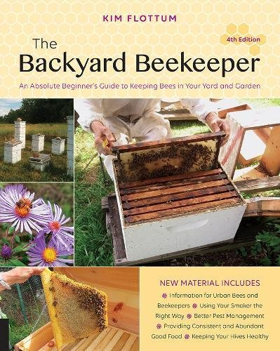 The Backyard Beekeeper, 4th Edition: An Absolute Beginner's Guide to Keeping Bees in Your Yard and Garden cover