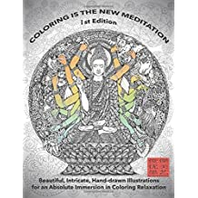 Coloring Is The New Meditation 1st Edition: Beautiful, Intricate, Hand-drawn Illustrations for an Absolute Immersion in Coloring Relaxation: Kent Chua Enchanted Ink