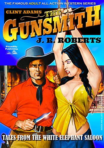 Giant Gunsmith 6: Tales From the White Elephant Saloon (A Gunsmith Western)