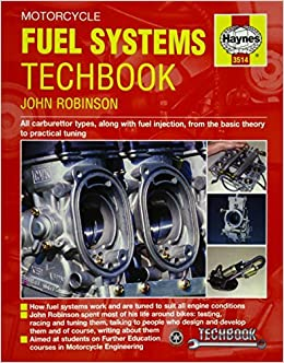 Motorcycle Fuel Systems TechBook: All carburettor types, along with fuel injection, from the basic theory to practical tuning (Haynes Techbook) by John Robinson (2015-09-01)