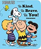 img - for Be Kind, Be Brave, Be You! (Peanuts) book / textbook / text book
