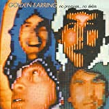 No Promises No Debts by Golden Earring (2005-10-04)
