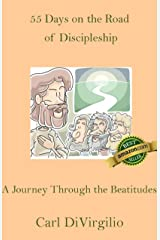 55 Days on the Road of Discipleship: A Journey Through the Beatitudes Kindle Edition