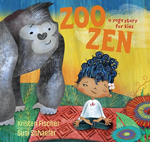 Zoo Zen: A Yoga Story for Kids (Counting Zoo)