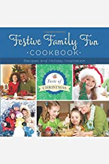 Festive Family Fun Cookbook: Recipes and Holiday Inspiration (Taste of Christmas) Paperback