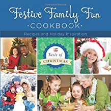 Festive Family Fun Cookbook:  Recipes and Holiday Inspiration (Taste of Christmas)