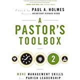 A Pastor's Toolbox 2: More Management Skills for Parish Leadership
