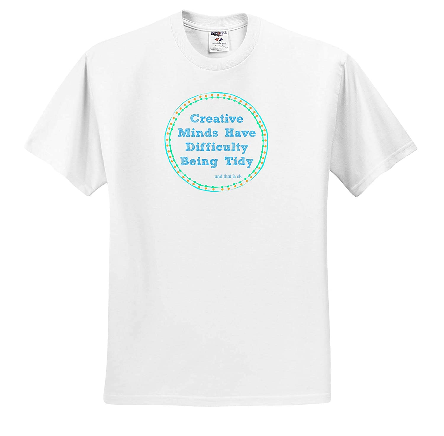 3dRose Carrie Merchant Quote ts/_314179 Image of Creative Minds Have Difficulty Being Tidy Adult T-Shirt XL