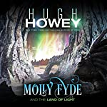 Molly Fyde and the Land of Light: Molly Fyde, Book 2 | Hugh Howey
