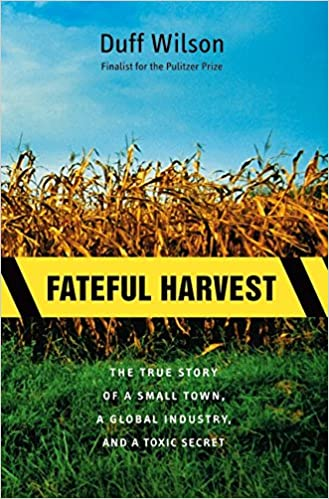 Fateful Harvest: The True Story of a Small Town, a Global