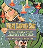 What Darwin Saw: The Journey That Changed the World (History (World))