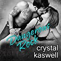 Dangerous Rock: Dangerous Noise, Book 3 Audiobook by Crystal Kaswell Narrated by Wen Ross, Kai Kennicott