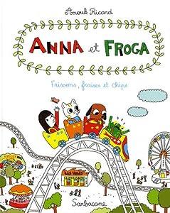 vignette de 'Anna et Froga n° 3<br /> Frissons, fraises et chips (Anouk Ricard)'