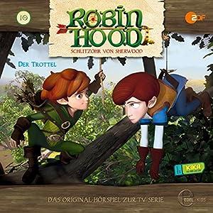 Der Trottel (Robin Hood - Schlitzohr von Sherwood 10) Hörspiel